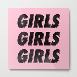 Girls Girls Girls I Metal Print
