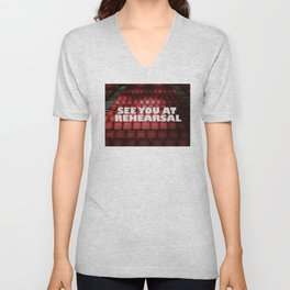 See You at Rehearsal Unisex V-Neck