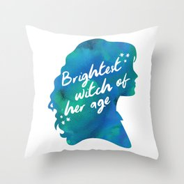 Brightest Witch of Her Age Throw Pillow
