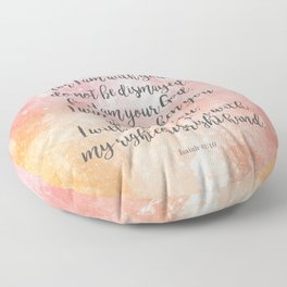 Isaiah 41:10, Uplifting Bible Verse Floor Pillow