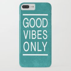 Good Vibes Only iPhone 7 Plus Slim Case