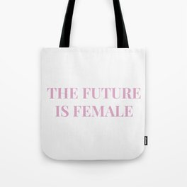 The future is female white-pink Tote Bag