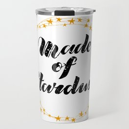 Made of Stardust Hand Lettering in Wreath of Stars Travel Mug