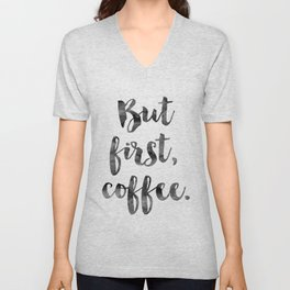 But First Coffee Art Print Unisex V-Neck