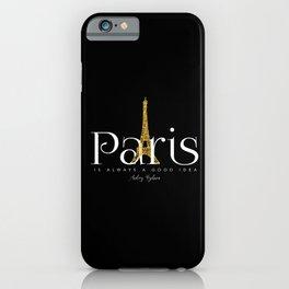 Paris is always a good idea - Audrey Hepburn - gold eiffel Black iPhone Case