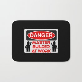Danger Master Builder at Work Sign by Chillee Wilson Bath Mat