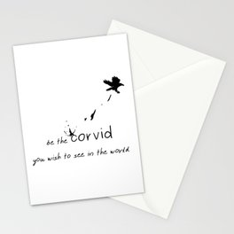 Be The Corvid You Wish To See  Stationery Cards