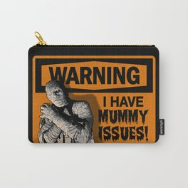 Warning: I Have MUMMY ISSUES! Carry-All Pouch