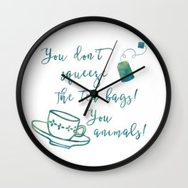 Don't Squeeze the Tea Bag - Blue Wall Clock