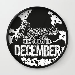 Legends are born in December Wall Clock