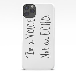 Be a Voice, Not an Echo. Quote iPhone Case