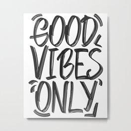 Good Vibes Only Nice Saying Gift Idea Metal Print