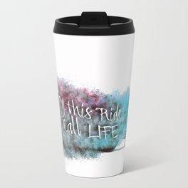 Enjoy this Ride we call Life Travel Mug
