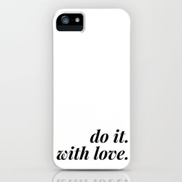 do it. with love. iPhone Case