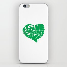 GIVE KINDNESS & LOVE - green iPhone Skin