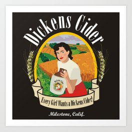 Dickens Cider - Every Girls Likes A Dickens Cider! Art Print