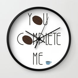 You Complete Me - Coffee Mug Love Wall Clock