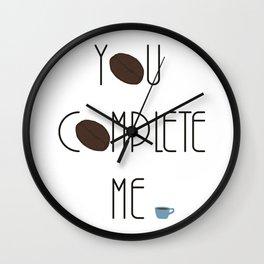 You Complete Me - Coffee Mug Love Wall Clock
