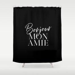Bonjour Mon Amie Shower Curtain