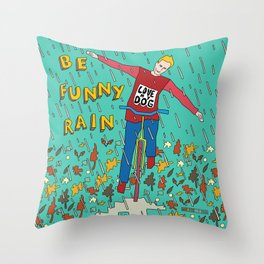 Be Funny Rain Throw Pillow