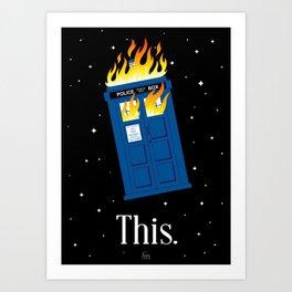This (TARDIS) Art Print