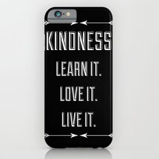 Kindness Slim Case iPhone 6s