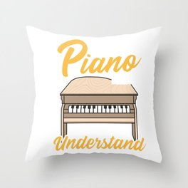 It's a Piano Thing You Wouldn't Understand Pianist Throw Pillow