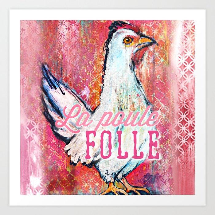 La Poule Folle (The Mad Hen) Art Print