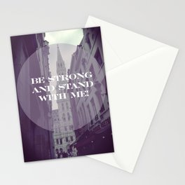 Be strong and stand with me Stationery Cards