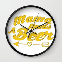 Mama Needs Beer Mothers Day Mom Gifts Wall Clock