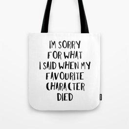 I'm Sorry For What I Said... (B&W) Tote Bag