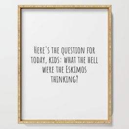 The Question for Today Serving Tray