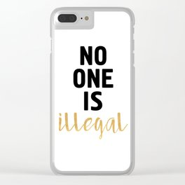 NO ONE IS ILLEGAL Clear iPhone Case