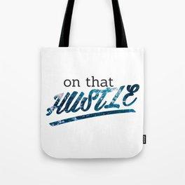 On That Hustle -ocean version Tote Bag
