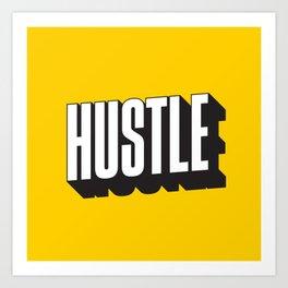 Hustle Pop Art Art Print