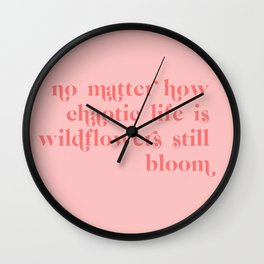 wildflowers still bloom Wall Clock