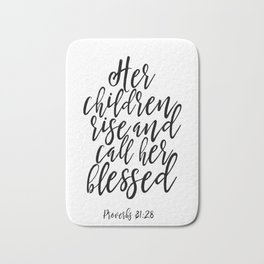 PROVERBS 31:28 Her Children Rise And Call Her Blessed, Gift For Mom, Mom Wall Art,Bible Verse,Script Bath Mat