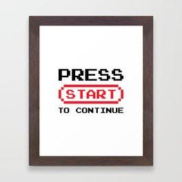 Press Start to continue Framed Art Print