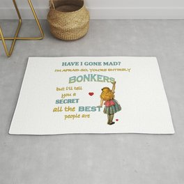 Alice In Wonderland Quote - You're Entirely Bonkers Rug