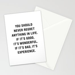 You should never regret anything in life Stationery Cards