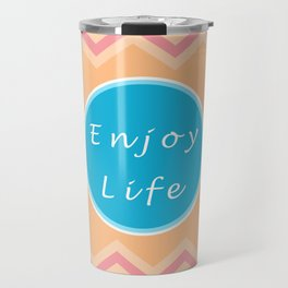 Enjoy Life Travel Mug