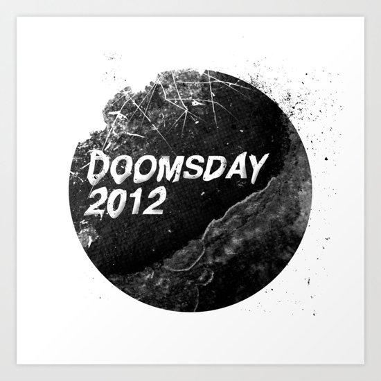 Doomsday 2012 Art Print
