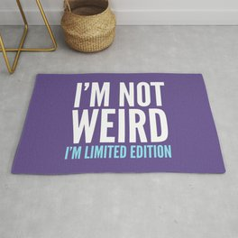 I'm Not Weird I'm Limited Edition Funny Quote (Ultra Violet) Rug