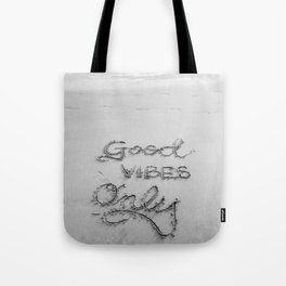 Good Vibes Only (Black and White) Tote Bag