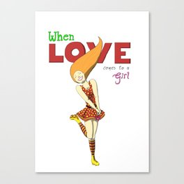 When Love Comes To A Girl Canvas Print
