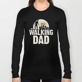 """The Walking DAD"" Long Sleeve T-shirt"