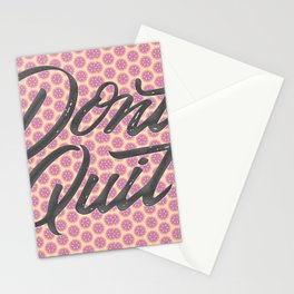 don,t quit Stationery Cards