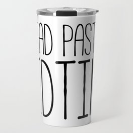 I read past my bedtime - Black and white (inverted) Travel Mug