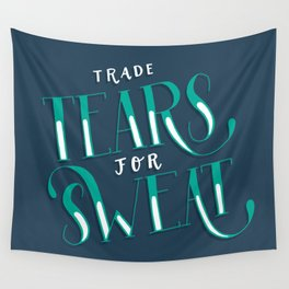 Trade Tears For Sweat Wall Tapestry