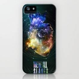 We're all slaves. iPhone Case